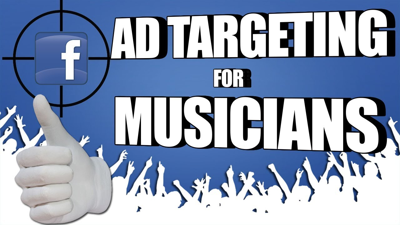 Facebook Ad Targeting For Musicians