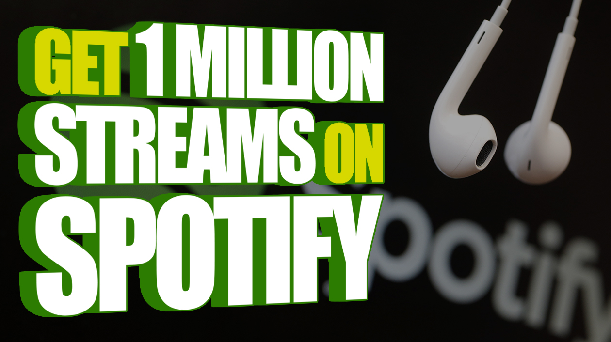 3 Tips To Get 1 Million Streams On Spotify