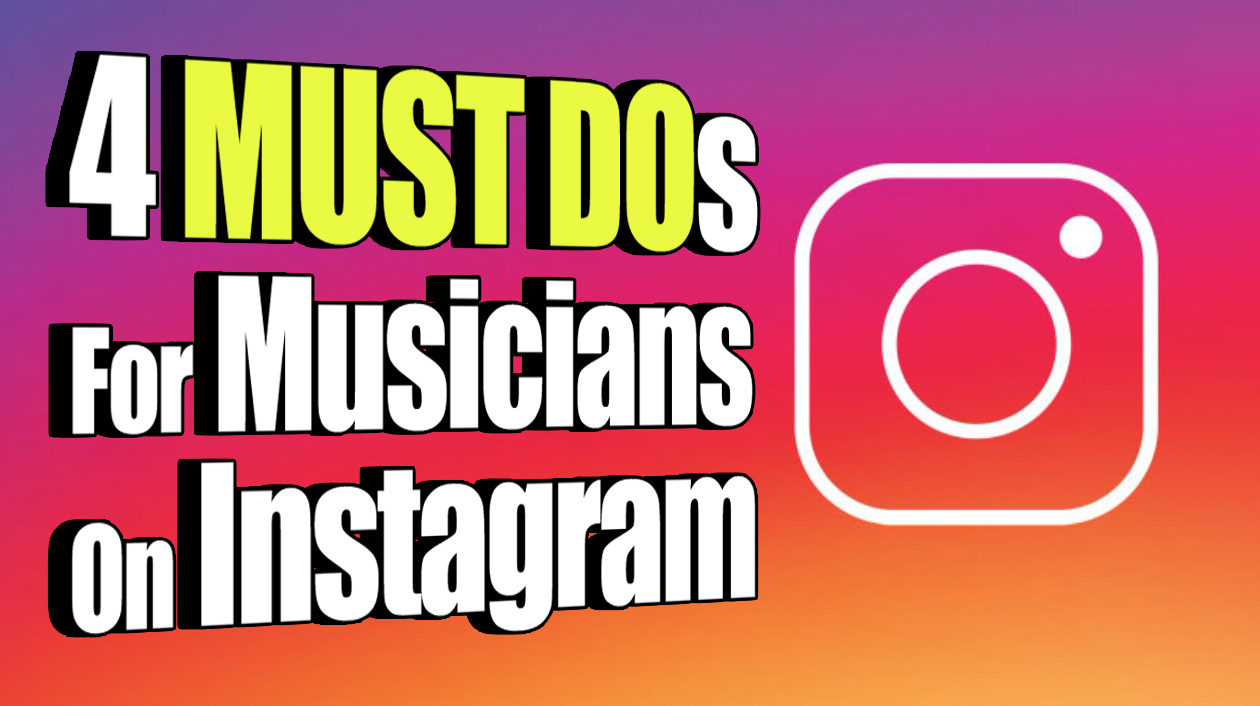 4 Things Musicians MUST Do With Instagram